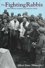 The Fighting Rabbis:  Jewish Military Chaplains and American History