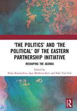 `The Politics' and `The Political' of the Eastern Partnership Initiative