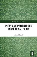 Piety and Patienthood in the Medieval Islamic World