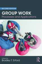 GROUP WORK PROCESSES AND APPLICATI