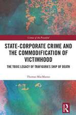 State-Corporate Crime and the Commodification of Victimhood