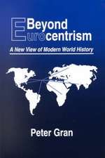 Beyond Eurocentrism:  A New View of Modern World History