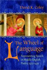 The Wheel of Language:  Representing Speech in Middle English Poetry, 1377-1422
