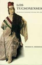 Los Tucsonenses: The Mexican Community in Tucson, 1854–1941