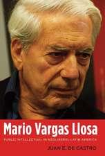 Mario Vargas Llosa: Public Intellectual in Neoliberal Latin America