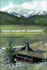 High Country Summers: The Early Second Homes of Colorado, 1880–1940