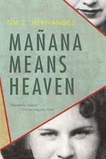 Mañana Means Heaven