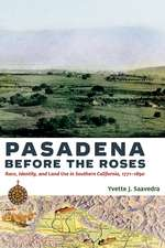 Pasadena Before the Roses: Race, Identity, and Land Use in Southern California, 1771–1890