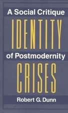 Identity Crises: A Social Critique Of Postmodernity