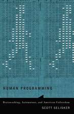 Human Programming: Brainwashing, Automatons, and American Unfreedom