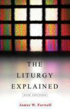 The Liturgy Explained:  New Edition