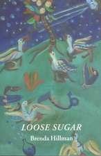 Loose Sugar:  Mother/Daughter Poems, 1967-1995