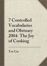 Seven Controlled Vocabularies and Obituary 2004. the Joy of Cooking:  [Airport Novel Musical Poem Painting Film Photo Hallucination Landscape]