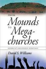 From Mounds to Megachurches:  Georgia's Religious Heritage