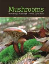 Mushrooms of the Georgia Piedmont and Southern Appalachians: A Reference