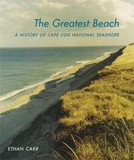 The Greatest Beach: A History of the Cape Cod National Seashore
