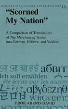 -Scorned My Nation-:  A Comparison of Translations of the Merchant of Venice Into German, Hebrew, and Yiddish