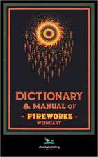 Weingart's Dictionary and Manual of Fireworks