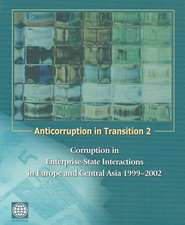 Anticorruption in Transition 2:  Corruption in Enterprise-State Interactions in Europe and Central Asia 1999 - 2002