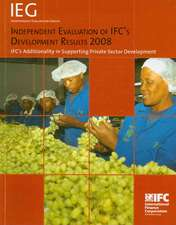 Independent Evaluation of IFC's Development Results 2008