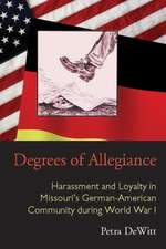 Degrees of Allegiance: Harassment and Loyalty in Missouri's German-American Community during World War I