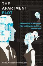 The Apartment Plot:  Urban Living in American Film and Popular Culture, 1945 to 1975