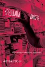 Speculative Markets:  Drug Circuits and Derivative Life in Nigeria