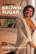 A Taste for Brown Sugar:  Black Women in Pornography