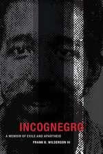 Incognegro:  A Memoir of Exile and Apartheid