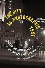 The City as Photographic Text: Urban Documentary Photography of São Paulo