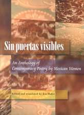Sin Puertas Visibles: An Anthology Of Contemporary Poetry By Mexican Women