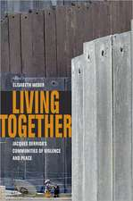 Living Together:  Jacques Derrida's Communities of Violence and Peace
