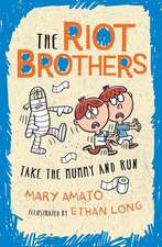 Take the Mummy and Run: The Riot Brothers Are on a Roll
