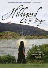 Hildegard of Bingen: Lady of the Light, Woman for the World