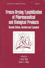 Freeze-Drying/Lyophilization of Pharmaceutical & Biological Products, Second Edition, Revised and Expanded:  An Integrated Approach