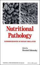 Nutritional Pathology:  Pathobiochemistry of Dietary Imbalances