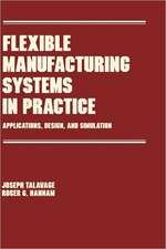 Flexible Manufacturing Systems in Practice:  Analysis and Simulation