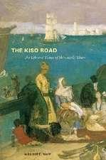 The Kiso Road:  The Life and Times of Shimazaki Toson