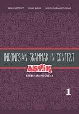 Indonesian Grammar in Context, Volume 1:  Asyik Berbahasa Indonesia