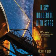 A Sky Wonderful with Stars:  50 Years of Modern Astronomy on Maunakea