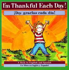 I'm Thankful Each Day!/Doy Gracias Cada Dia!:  Celebrating God's World