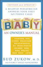 Baby: An Owner's Manual: A Beloved Pediatrician Answers Your First 365 Phone Calls