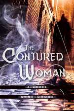 The Conjured Woman: A Novel