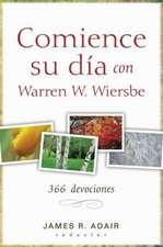 Comience Su Dia Con Warren W. Wiersbe