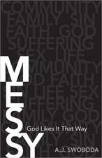 Messy:  God Likes It That Way