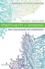 Spirituality in Nursing:  The Challenges of Complexity