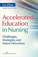 Accelerated Education in Nursing:  Challenges, Strategies, and Future Directions