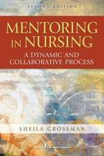 Mentoring in Nursing:  A Dynamic and Collaborative Process