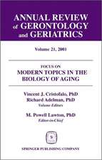 Annual Review of Gerontology and Geriatrics, Volume 21, 2001:  Modern Topics in the Biology of Aging