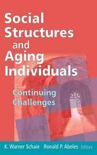 Social Structures and Aging Individuals:  Continuing Challenges